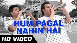 Hum Pagal Nahin Hai - Song Video - Humshakals
