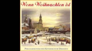 Philharmonischer Kinderchor Dresden - Wenn Weihnachten ist  (das komplette Album) - Weihnachtslieder