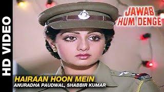 Hairaan Hoon Mein - Jawab Hum Denge | Anuradha Paudwal