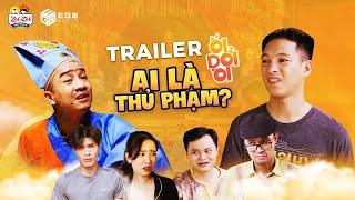 Ối Dồi Ôi - [Trailer] - Ai Là Thủ Phạm? | Thái Dương, Đỗ Duy Nam, Long Hách | Phim hài hay nhất
