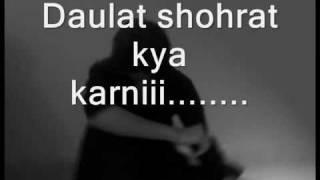Daulat Shohrat kya karni with Lyrics Song by Kailash Kher