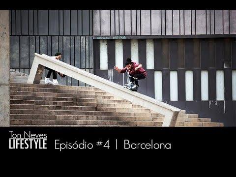 LIFESTYLE #4 • Ton Neves e Michel Prado em Barcelona   Patins Street
