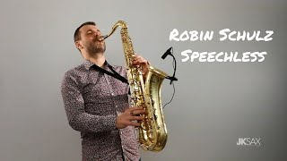 SPEECHLESS   Robin Schulz Feat. Erika Sirola (JK Sax Cover)
