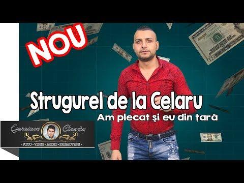 Strugurel De La Celaru – Am plecat si eu din tara Video