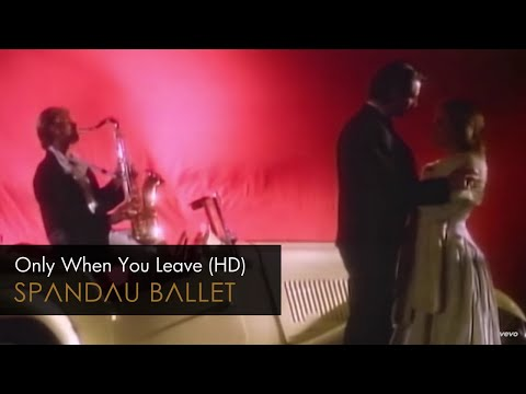 Spandau Ballet - Only When You Leave video