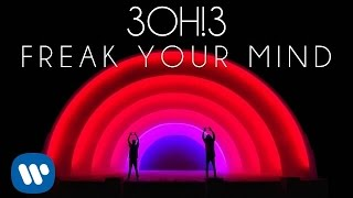 3OH!3: FREAK YOUR MIND (Audio)