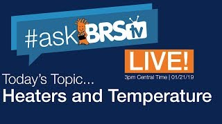 What's your favorite heater and target temperature? | #AskBRStv Live w/ Ryan & Randy