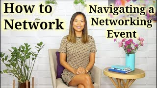 How to Network (Navigating a Networking Event)