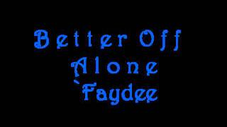 Better Off Alone _ Faydee With DL link