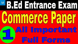 Commerce B.Ed Entrance Exam Preparation | Full Forms related to Commerce
