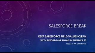 Keep Salesforce Field Values Clean in Summer 20 in less than 10 minutes - Salesforce Break