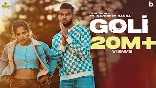 Goli (Official Video) Gur Sidhu | Navpreet Banga | Deepak Dhillon | New Punjabi Songs 2021 | Punjabi