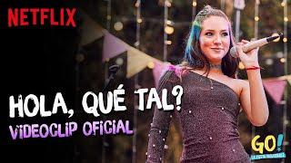 Go! La Fiesta Inolvidable - Hola, Qué Tal?