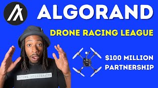 Algorand Crypto Project: 100 Million Deal With Drone Racing League