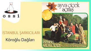İstanbul Şarkıcıları / Köroğlu Dağları