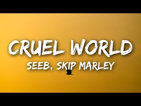Seeb & Skip Marley - Cruel World (Lyrics / Lyrics Video)