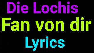 Die Lochis | Fan Von Dir | Lyrics