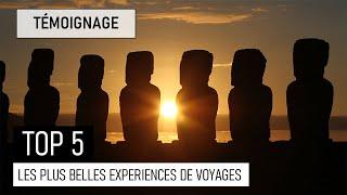 TOP 5 DES PLUS BELLES EXPÉRIENCES DE VOYAGE