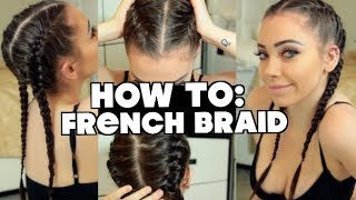 HOW TO: FRENCH BRAID (STEP BY STEP FOR BEGINNERS)