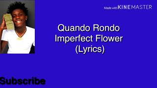 Quando Rondo   Imperfect Flower (Lyrics)