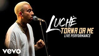 Luchè   Torna Da Me   Live Performance   Vevo