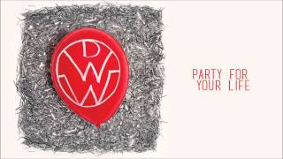 I Need The World - Down With Webster (Party For Your Life)