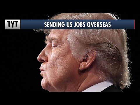 REPORT: Trump's Economy Sending Jobs Overseas