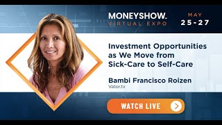 Investment Opportunities as We Move from Sick-Care to Self-Care