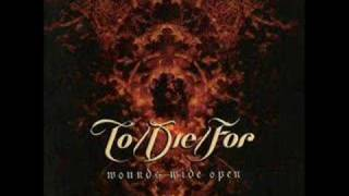 To/Die/For - Wounds Wide Open - 04 - Like Never Before