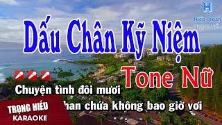 Karaoke Dấu Chân Kỹ Niệm Tone Nữ Nhạc Sống | Trọng HIếu