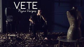 Nyno Vargas   Vete (Videoclip Oficial)
