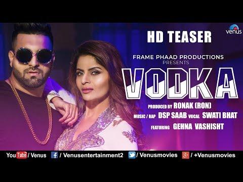 VODKA | Official HD Teaser | Ft. Gehna Vashisht & DSP Saab | Swati Bhatt | Latest Hindi Song 2018