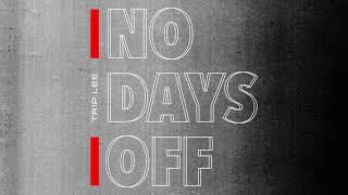 Trip Lee - No Days Off