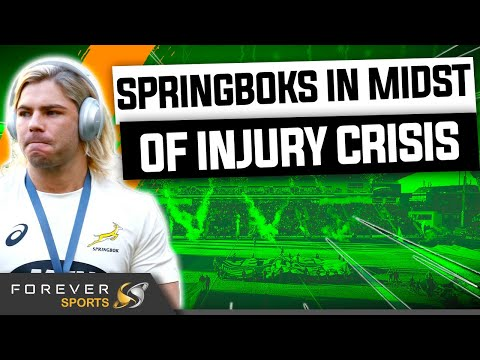 SPRINGBOKS IN MIDST OF INJURY CRISIS! | Forever Rugby