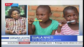 Jukwaa la KTN: Afya ya meno kwa watoto hutelekezwa