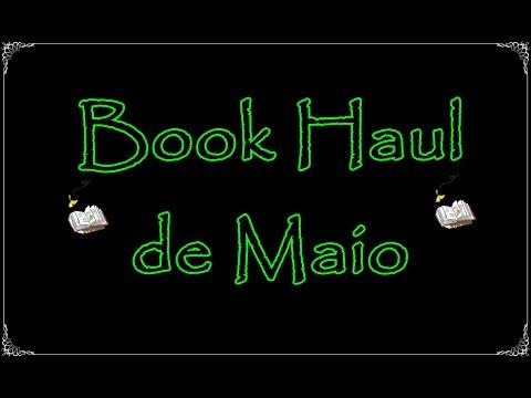 Book Haul de Maio (2017) | Um Livro e Só