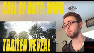 Call of Duty: WWII Official Trailer Reveal- Reaction!