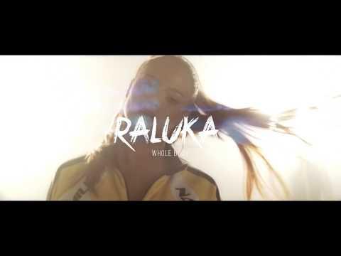 Raluka – Whole Body 2018 Video