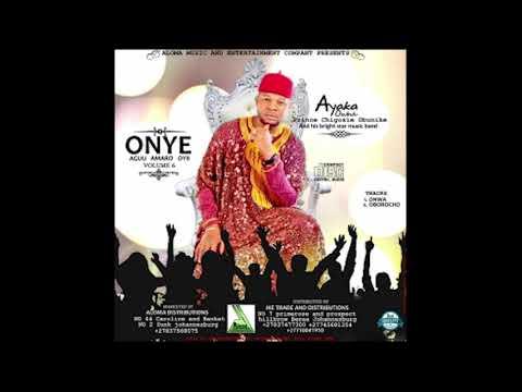 Ayaka Ozubulu - Onye Agu Amaro Oyii Vol 6 [Onwa Special] Igbo Highlife Music