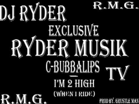 DJ Ryder & C-BubbaLips - I'M 2 High (Intro)