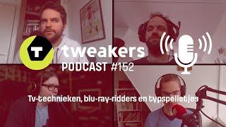 Tweakers Podcast #152 - Tv-technieken, blu-ray-ridders en typspelletjes