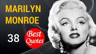 The 38 Best Quotes By Marilyn Monroe!
