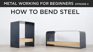 How to Bend Steel into Benches | Metalworking for Beginners