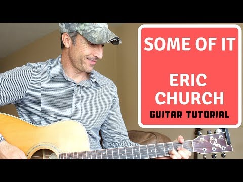 Some Of It - Eric Church - Guitar Lesson | Tutorial