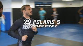 Polaris 5 Prologue: Episode 2 - Brad Pickett, Phil Harris, Vitor Shaolin, Caol Uno