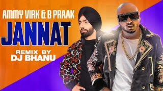 Jannat (Official Remix) | Ammy Virk | Tania | B Praak | Jaani | DJ Bhanu | Latest Punjabi Song 2020