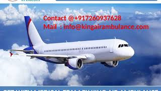 Hire Air Ambulance Service in Bhopal and Raipur with Medical Team by King