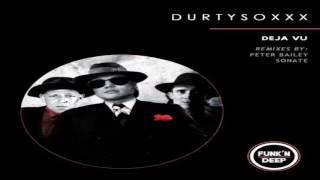 DurtysoxXx - Deja Vu (Peter Bailey Remix)