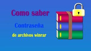 COMO SABER CONTRASEÑA DE ARCHIVOS RAR