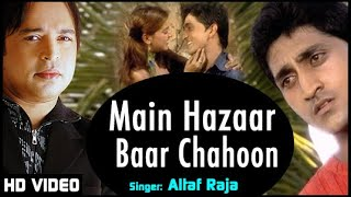 Altaf Raja | Main Hazaar Baar Chahoon - Video | Altaf Raja Phir Pardesi Andaz Mein | Hindi Sad Song